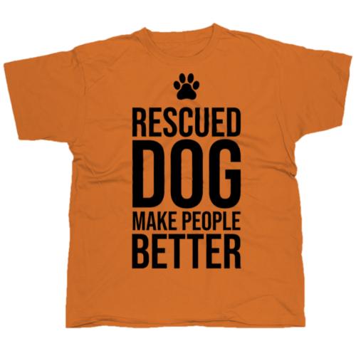 Rescued dog make people better póló