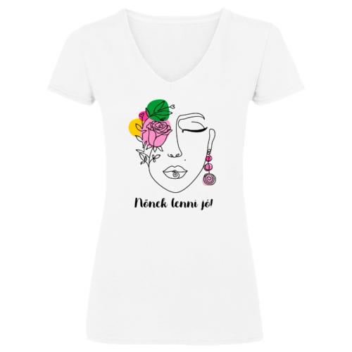 """""""Nőnek lenni jó"""" Nőnapi póló"""
