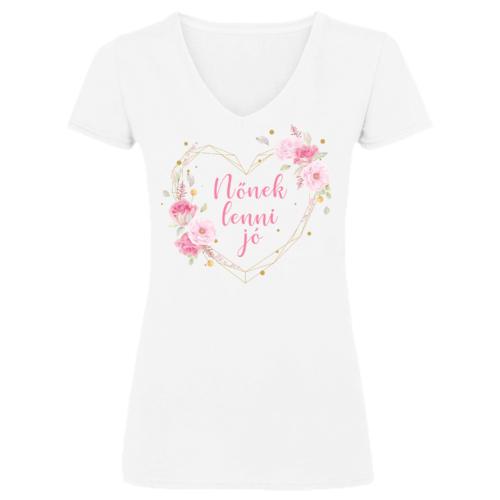 """""""Nőnek lenni jó"""" Szív mintás Nőnapi póló"""
